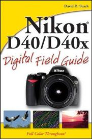 Nikon D40/D40x Digital Field Guide (Digital Field Guide) by David D. Busch, book review