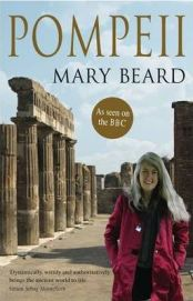 Pompeii: The Life of a Roman Town By Mary Beard, book review