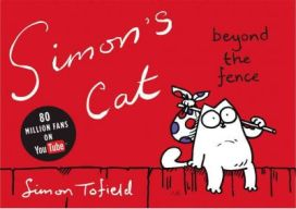 Simon's Cat: Beyond the Fence By Simon Tofield, book review