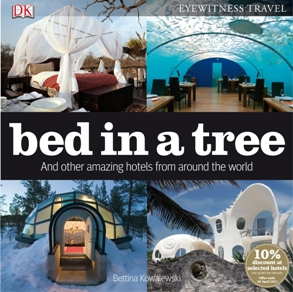 Bed in a Tree and Other Amazing Hotels from Around the World by Bettina Kowalewski, book review
