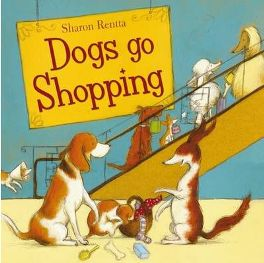 Dogs Go Shopping By Sharon Rentta, book review