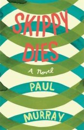 Skippy Dies By Paul Murray, book review