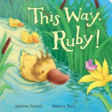This Way, Ruby! By Jonathan Emmett, Illustrated by Rebecca Harry