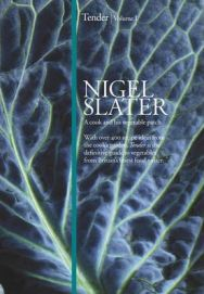 TENDER: Volume I, A cook and his vegetable patch by Nigel Slater HarperCollins