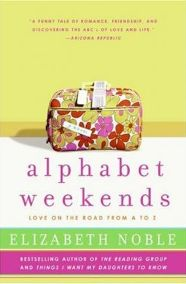 Alphabet Weekends: Love on the Road from A to Z by Elizabeth Noble, book review