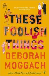 These Foolish Things by Deborah Moggach, book review