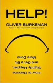 Help!: How to Become Slightly Happier and Get a Bit More Done By Oliver Burkeman, book review