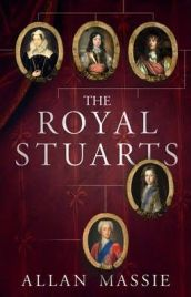 The Royal Stuarts: A History of the Family That Shaped Britain  Allan Massie, book review