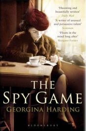 The Spy Game by Georgina Harding, book review