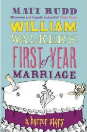 William Walker's First Year of Marriage: A Horror Story by Matt Rudd, book review