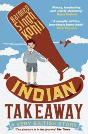 Indian Takeaway: A Very British Story by Hardeep Singh Kohli, book review
