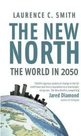 The New North: The World in 2050 by Laurence C. Smith, book review