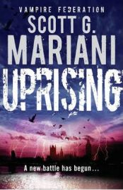Uprising by Scott G. Mariani, book review