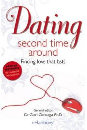 Dating the Second Time Around: Finding Love That Lasts By Dr. Gian Gonzaga, book review