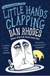 Little Hands Clapping by Dan Rhodes, book review
