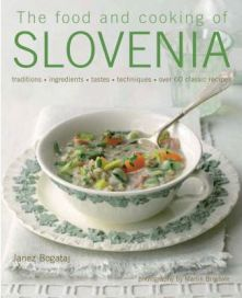The Food and Cooking of Slovenia by  Janez Bogataj, book review