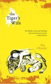 The Tiger's Wife by Tea Obreht, book review