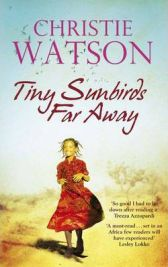Tiny Sunbirds Far Away by Christie Watson, book review