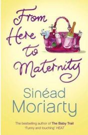 From Here to Maternity by Sinead Moriarty, book review