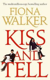 Kiss and Tell by Fiona Walker, book review