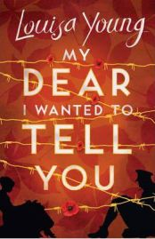 My Dear I Wanted to Tell You by Louisa Young, book review