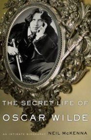 The Secret Life of Oscar Wilde by Neil McKenna, book review
