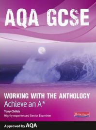 AQA Working with the Anthology Student Book: Achieve an A*, Tony Childs, book review