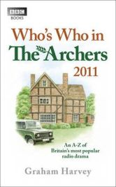 Who's Who in The Archers 2011: An A-Z of Britain's Most Popular Radio Drama by Graham Harvey, book review