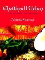 Chettinad Kitchen: Food and Flavours from South India by Alamelu Vairavan, book review