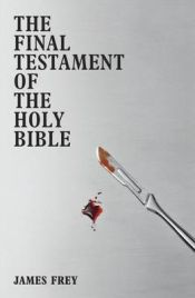 The Final Testament of the Holy Bible - James Frey, book review
