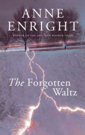The Forgotten Waltz - Anne Enright, book review