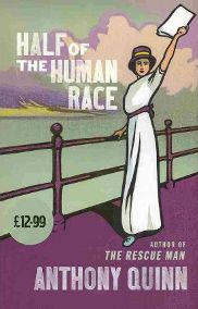 Half of the Human Race by Anthony Quinn, book review