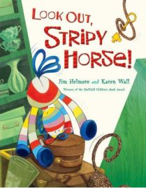 Look Out, Stripy Horse! by Jim Helmore and Karen Wall, book review