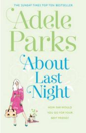 About Last Night - Adele Parks, book review