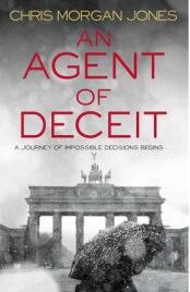 An Agent of Deceit by Chris Morgan Jones, book review