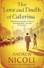 The Love and Death of Caterina, Andrew Nicoll, book review