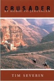 Crusader: By Horse to Jerusalem - Tim Severin, book review