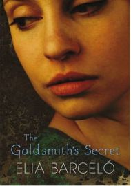 The Goldsmith's Secret - Elia Barcelo, Translated by David Frye, book review
