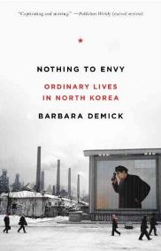 Nothing to Envy: Ordinary Lives in North Korea - Barbara Demick, book review