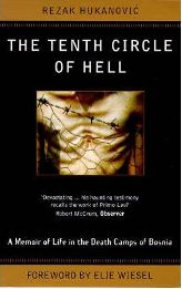 The Tenth Circle of Hell by Rezak Hukanovic, book review
