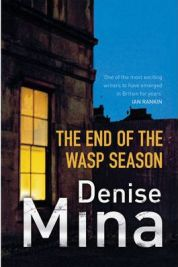 The End of the Wasp Season by Denise Mina, book review