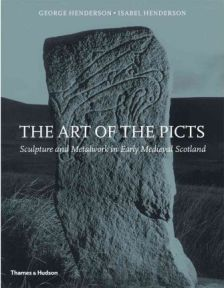 The Art of the Picts: Sculpture and Metalwork in Early Medieval Scotland - George Henderson and Isabel Henderson, book review