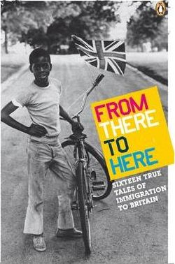 From There to Here: The 2nd Decibel Penguin Prize Anthology: 16 True Tales of Immigration to Britain, book review