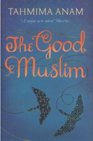 The Good Muslim - Tahmima Anam, book review