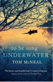 To be Sung Underwater, Tom McNeal, book review