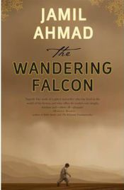 The Wandering Falcon by Jamil Ahmad, book review