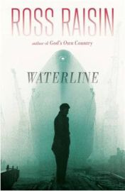 Waterline by Ross Raisin, book review