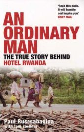 An Ordinary Man: The True Story Behind Hotel Rwanda by Paul Rusesabagina, book review