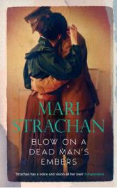Blow on a Dead Man's Embers , Mari Strachan, book review