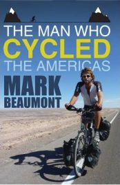 The Man Who Cycled the Americas,  Mark Beaumont, book review